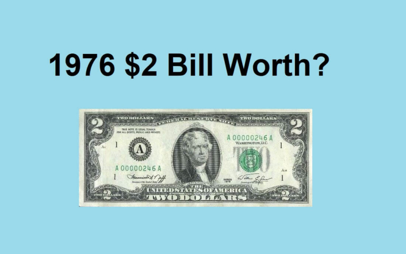 How much is a 1976 $2 Bill Worth?