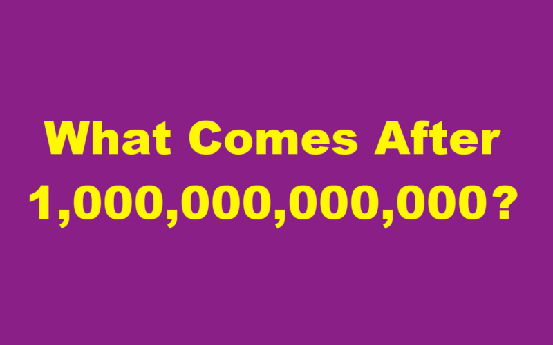 What Comes After a Trillion?