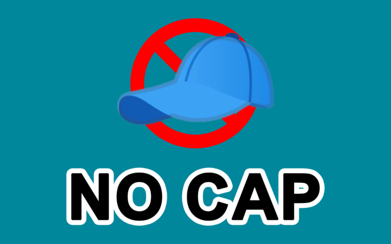 What does No Cap Mean?